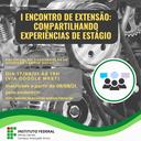I ENCONTRO DE EXTENSÃO COMPARTILHANDO EXPERIÊNCIAS DE ESTÁGIO.png