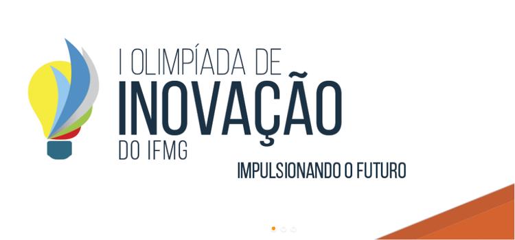 Inscrições para I Olimpíada de Inovação do IFMG