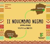 II Novembro Negro - IFMG Campus Ipatinga
