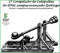 Vem aí a 1ª Competição de Catapultas do IFMG Campus Ipatinga