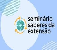 Chamada para submissão de relatos no II Seminário Saberes da Extensão