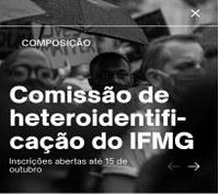 Inscrições abertas para composição das comissões de heteroidentificação do IFMG
