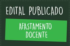 Divulgação do Edital nº 11/2019 para classificação de docentes para afastamento para realização de cursos de Pós-Graduação Strictu Sensu (Mestrado ou Doutorado) ou de Programas de Pós-Doutorado