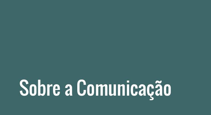 Sobre a Comunicação