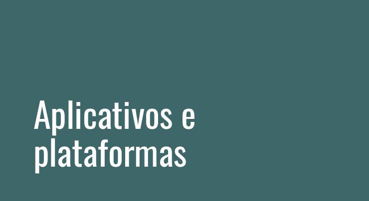 Aplicativos e plataformas