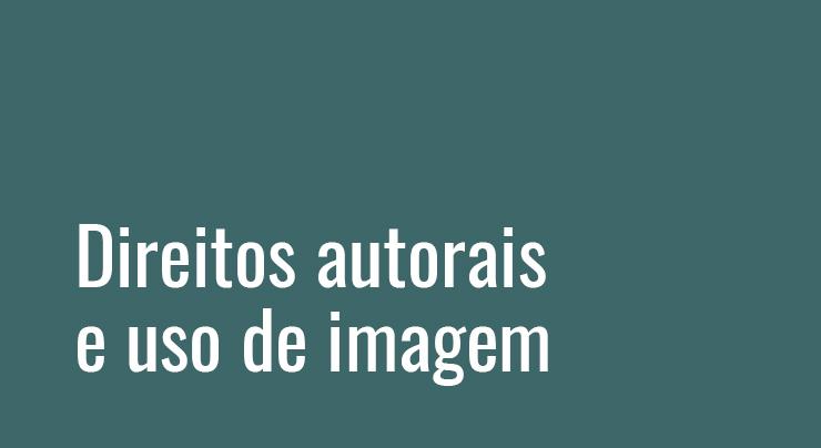 Direitos autorais e uso de imagem